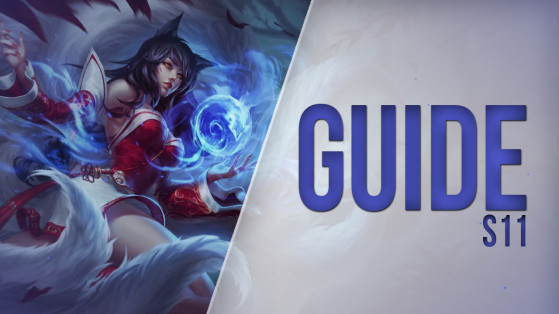 LoL Guide: Ahri Mid S11 — Build, Runes, Tips and Tricks