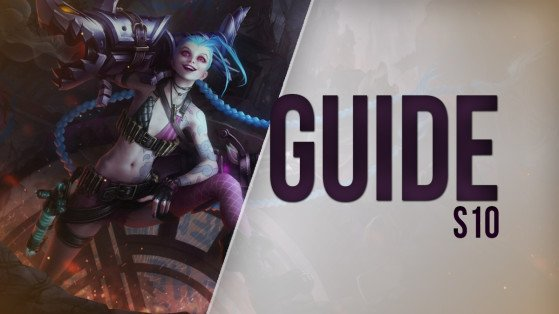 Guide LoL Jinx, ADC, S10