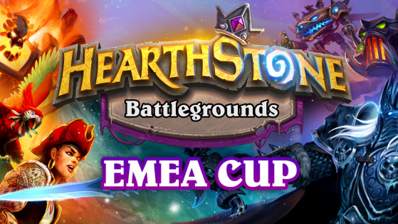 Hearthstone Battlegrounds EMEA Cup Rules and Qualify